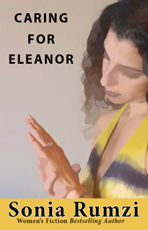 Caring For Eleanor: A Novel by Sonia Rumzi