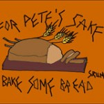 For Pete's Sake Bread to Bake