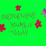 Inconvenience Yourself Be Charitable Today